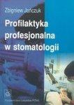 Profilaktyka profesjonalna w stomatologii