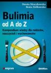 Bulimia od A do Z Kompendium wiedzy dla rodziców nauczycieli i wychowawców