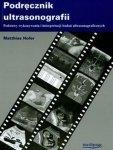 Podręcznik ultrasonografii Podstawy wykonywania i interpretacji