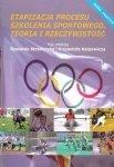 Etapizacja procesu szkolenia sportowego Teoria i rzeczywistość