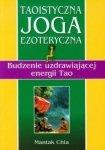 Taoistyczna joga ezoteryczna Budzenie uzdrawiającej energii Tao