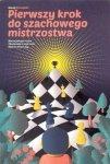 Pierwszy krok do szachowego mistrzostwa