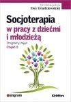 Socjoterapia w pracy z dziećmi i młodzieżą Programy zajęć 2