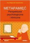 Metapamięć Perspektywa psychologiczna i kliniczna