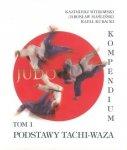 Kompendium Judo Tom 1 Podstawy Tachi-Waza