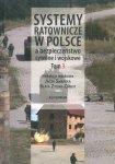 Systemy ratownicze w Polsce a bezpieczeństwo cywilne i wojskowe tom 3