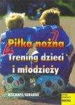 Piłka nożna Trening dzieci i młodzieży