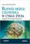 Rozwój mózgu człowieka w cyklu życia Aspekty bioneuropsychologiczne