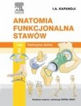 Anatomia funkcjonalna stawów Tom 2 Kończyna dolna