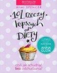 101 rzeczy lepszych od diety czyli jak schudnąć bez odchudzania?