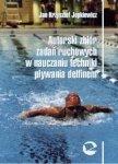 Autorski zbiór zadań ruchowych w nauczaniu techniki pływania