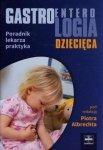 Gastroenterologia dziecięca Poradnik lekarza praktyka