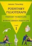Podstawy fizjoterapii część 1 Podstawy teoretyczne i wybrane aspekty praktyczne