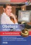 Obsługa informatyczna w hotelarstwie + płyta CD /REA