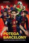 Potęga Barcelony Fenomen najlepszej drużyny XXI wieku