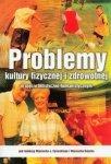 Problemy kultury fizycznej i zdrowotnej w ujęciu holistyczno...