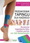 Przewodnik tapingu dla każdego Skuteczne łagodzenie bólu i szybka pomoc na 160 dolegliwości