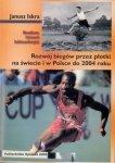 Rozwój biegów przez płotki na świecie i w Polsce do 2004 roku...