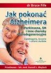 Jak pokonać Alzheimera Parkinsona SM i inne choroby neurodegeneracyjne Zapobieganie leczenie i cofanie skutków