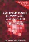 Zaburzenia funkcji poznawczych w schizofrenii Aspekty neuropsychiatryczne i neuropsychologiczne