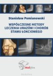 Współczesne metody leczenia urazów i chorób stawu łokciowego