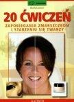 20 ćwiczeń zapobiegania zmarszczkom i starzeniu się twarzy