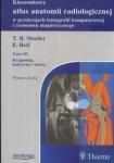 Kieszonkowy atlas anatomii radiologicznej tom 3 Kręgosłup stawy