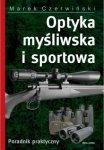 Optyka myśliwska i sportowa Poradnik praktyczny