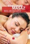 Masaż relaksacyjny Piękno zdrowie relaks
