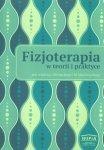 Fizjoterapia w teorii i praktyce