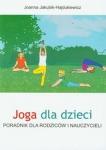 Joga dla dzieci Poradnik dla rodziców i nauczycieli