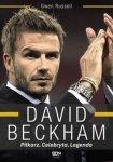 David Beckham Piłkarz Celebryta Legenda