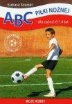 ABC piłki nożnej dla dzieci 6-14 lat