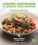 Zdrowe odżywianie w chorobie nowotworowej Książka kucharska