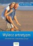 Wylecz artretyzm Jak wzmocnić i odbudować stawy