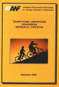 Teoretyczne i empiryczne zagadnienia rekreacji i turystyki
