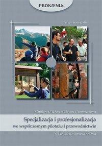 Specjalizacja i profesjonalizacja we współczesnym pilotażu i przewodnictwie