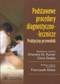 Podstawowe procedury diagnostyczno-leczni<br />cze Praktyczny przewodnik