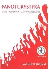 Fanoturystyka Kibice sportowi w pozytywnym świetle