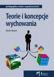 Teorie i koncepcje wychowania pedagogika wobec współczesności