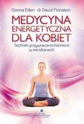 Medycyna energetyczna dla kobiet Techniki przywracania...