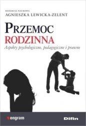 Przemoc rodzinna Aspekty psychologiczne, pedagogiczne i prawne