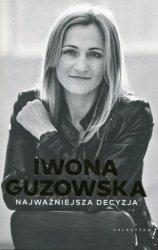 Iwona Guzowska Najważniejsza decyzja