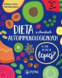 Dieta w chorobach autoimmunologicznych Co jeść by czuć się lepiej