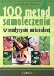 100 metod samoleczenia w medycynie naturalnej