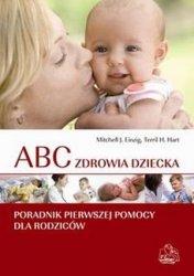 ABC zdrowia dziecka Poradnik pierwszej pomocy dla rodziny