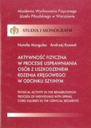 Aktywność fizyczna w procesie usprawniania osób z uszkodzeniem rdzenia kręgowego w odcinku szyjnym