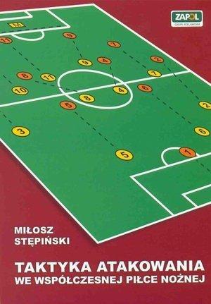 Taktyka atakowania we współczesnej piłce nożnej