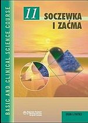 Soczewka i zaćma Seria Basic and Clinical Science Course (BCSC 11)