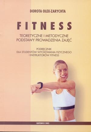 Fitness - Teoretyczne i metodyczne podstawy prowadzenia zajęć